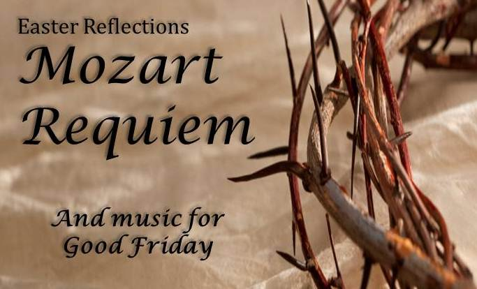 Easter Reflections Mozart Requiem