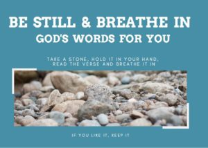 Sign saying Be Still and Breathe In God's Words for you