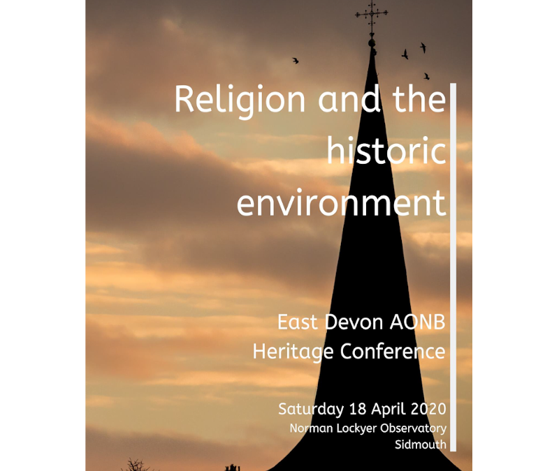 Religion and the historic environment East Devon AONB Heritage Conference ( Postponed)