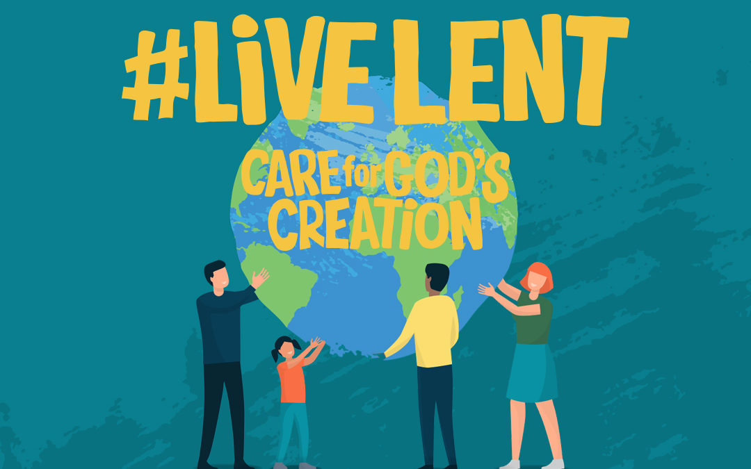Caring for God's Creation: New Live Lent 40 Day Challenge